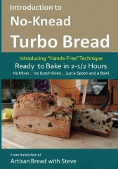 Introduction to No-Knead Turbo Bread (Ready to Bake in 2-1/2 Hours… No Mixer… No Dutch Oven… Just a Spoon and a Bowl)