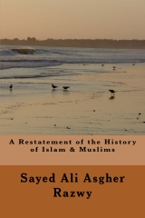 A Restatement of History of Islam & Muslims