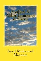 Abulfazl Al Abbas: Eminence & Status