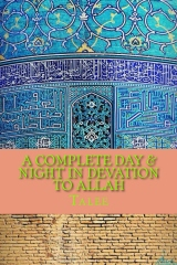 A Complete Day & Night In Devation To Allah