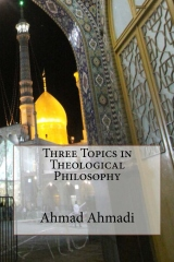 Three Topics in Theological Philosophy