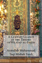 A Cursory Glance at the Theory ofWilayat al-Faqih