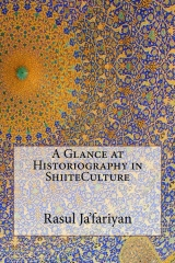 A Glance at Historiography in ShiiteCulture