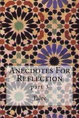 Anecdotes For Reflection  part 3