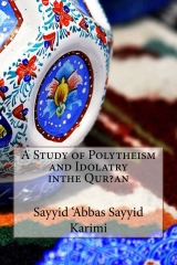 A Study of Polytheism and Idolatry inthe Qur?an