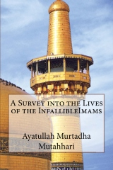 A Survey into the Lives of the InfallibleImams