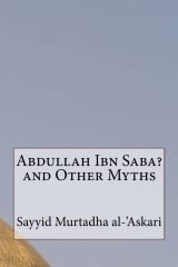 Abdullah Ibn Saba? and Other Myths