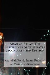 Adab as-Salat: The Disciplines of thePrayer Second Revised Edition