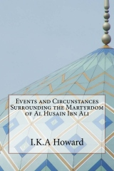 Events and Circunstances Surrounding the Martyrdom of Al Husain Ibn Ali