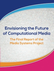 Envisioning the Future of Computational Media