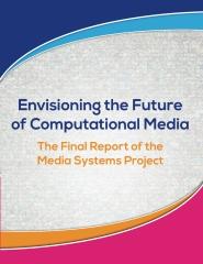 Envisioning the Future of Computational Media