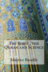 The Bible , the Quran and Science