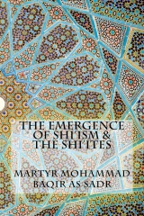 The Emergence of Shi'ism & the Shi'ites
