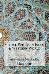 Sexual Ethics in Islam & Western World