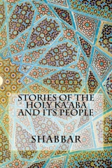 Stories of the Holy Ka'aba and Its People