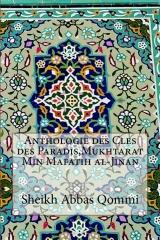 Anthologie des Cles des Paradis,Mukhtarat Min Mafatih al-Jinan
