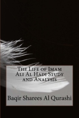 The Life of Imam Ali Al Hadi Study and Analysis