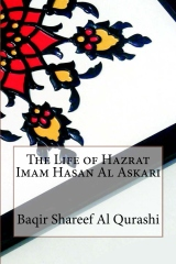 The Life of Hazrat Imam Hasan Al Askari