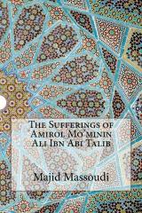 The Sufferings of Amirol Mo'minin Ali Ibn Abi Talib