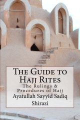 The Guide to Hajj Rites