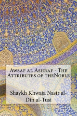 Awsaf al Ashraf - The Attributes of theNoble