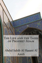 The Life and the Tales of Prophet Adam
