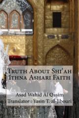 Truth About Shi'ah Ithna Ashari Faith