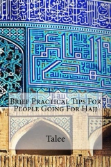 Brief Practical Tips For People Going For Hajj
