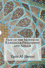 Fast of the Month of Ramadhan:Philosophy and Ahkam