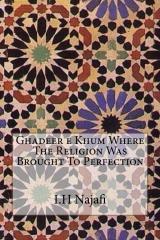 Ghadeer e Khum Where The Religion Was Brought To Perfection