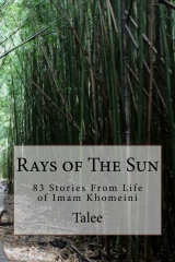 Rays of The Sun  83 Stories From Life of Imam Khomeini