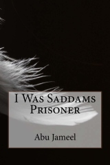 I Was Saddams Prisoner