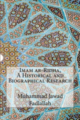 Imam ar-Ridha, A Historical and Biographical Research