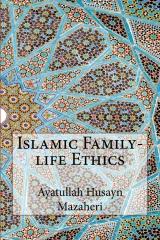 Islamic Family-life Ethics