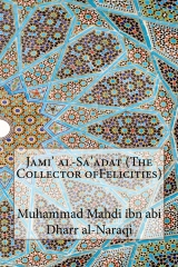 Jami' al-Sa'adat (The Collector ofFelicities)