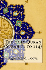 The Holy Quran (Surah 71 to 114)