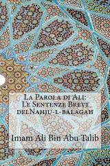 La Parola di Ali: Le Sentenze Brevi delNahju-l-balagah