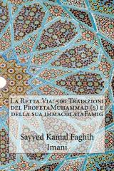 La Retta Via: 500 Tradizioni del ProfetaMuhammad (s) e della sua immacolataFamig