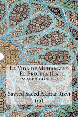 La Vida de Muhammad El Profeta (La pazsea con el)