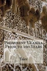 Prominent Ulamaa Prior to 100 Years