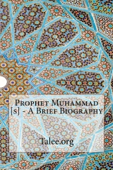 Prophet Muhammad [s] - A Brief Biography