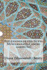 Reflexiones de una Nueva Musulmana(ElCamino correcto)
