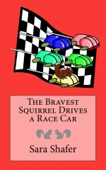 The Bravest Squirrel Drives a Race Car