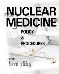 Nuclear Medicine Policy & Procedures