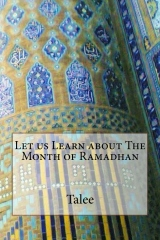 Let us Learn about The Month of Ramadhan