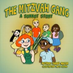 The Mitzvah Gang: A Sukkot Story