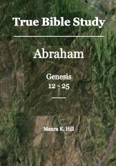 True Bible Study - Abraham Genesis 12-25