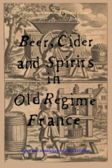 Beer, Cider and Spirits in Old Regime France