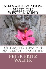 Shamanic Wisdom Meets the Western Mind