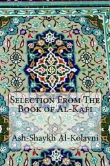Selection From The Book of Al-Kafi